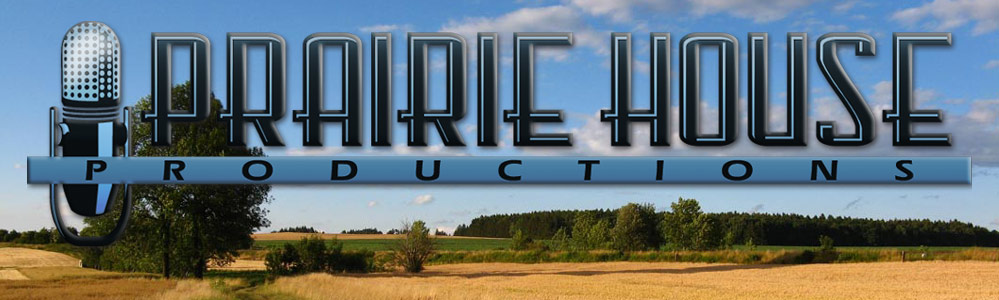 Prairie House Productions - radio commercials as well as music/message on hold and radio program syndication